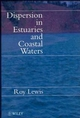 Dispersion in Estuaries and Coastal Waters (0471961620) cover image