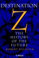 Destination Z: The History of the Future (0471984620) cover image