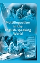 Multilingualism in the English-Speaking World: Pedigree of Nations (0631236120) cover image
