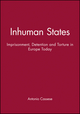 Inhuman States: Imprisonment, Detention and Torture in Europe Today (0745617220) cover image