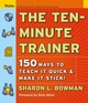 The Ten-Minute Trainer: 150 Ways to Teach it Quick and Make it Stick! (0787974420) cover image
