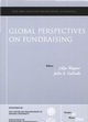 Global Perspectives on Fundraising: New Directions for Philanthropic Fundraising, Number 46 (0787978620) cover image