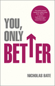You, Only Better: Find Your Strengths, Be the Best and Change Your Life (0857084720) cover image