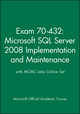 Exam 70-432: Microsoft SQL Server 2008 Implementation and Maintenance with MOAC Labs Online Set