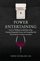 Power Entertaining: Secrets to Building Lasting Relationships, Hosting Unforgettable Events, and Closing Big Deals from America's 1st Master Sommelier (1118269020) cover image