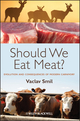 Should We Eat Meat? Evolution and Consequences of Modern Carnivory (1118278720) cover image
