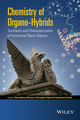 Chemistry of Organo-hybrids: Synthesis and Characterization of Functional Nano-Objects (1118379020) cover image