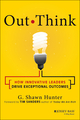 Out Think: How Innovative Leaders Drive Exceptional Outcomes (1118505220) cover image