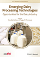 Emerging Dairy Processing Technologies: Opportunities for the Dairy Industry (1118560620) cover image