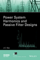 Power Harmonics Systems and Passive Filter Designs (1118861620) cover image
