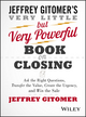 The Very Little but Very Powerful Book on Closing: Ask the Right Questions, Transfer the Value, Create the Urgency, and Win the Sale (1118986520) cover image