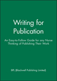 Writing for Publication: An Easy-to-Follow Guide for any Nurse Thinking of Publishing Their Work (1405136820) cover image