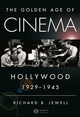 The Golden Age of Cinema: Hollywood, 1929-1945 (1405163720) cover image