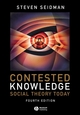 Contested Knowledge: Social Theory Today, 4th Edition (1444358820) cover image