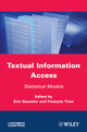 Textual Information Access: Statistical Models (1848213220) cover image