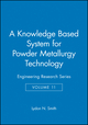 A Knowledge Based System for Powder Metallurgy Technology: Engineering Research Series, Volume 11 (1860584020) cover image