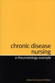 Chronic Disease Nursing: A Rheumatology Example (1861564120) cover image