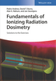 Fundamentals of Ionizing Radiation Dosimetry: Solutions to the Exercises (3527343520) cover image