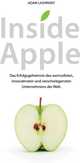 Inside Apple: Das Erfolgsgeheimnis des wertvollsten, innovativsten und verschwiegensten Unternehmensder Welt (3527671420) cover image