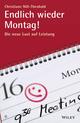 Endlich wieder Montag!: Die neue Lust auf Leistung (3527684220) cover image