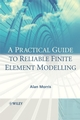 A Practical Guide to Reliable Finite Element Modelling (0470018321) cover image