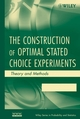 The Construction of Optimal Stated Choice Experiments: Theory and Methods (0470053321) cover image