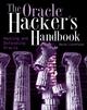 The Oracle Hacker's Handbook: Hacking and Defending Oracle
