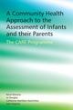 A Community Health Approach to the Assessment of Infants and their Parents: The CARE Programme (0470092521) cover image