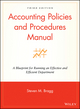 Accounting Policies and Procedures Manual: A Blueprint for Running an Effective and Efficient Department, 5th Edition (0470146621) cover image