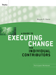 A Guide to Executing Change for Individual Contributors: Participant Workbook (0470400021) cover image