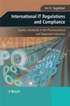 International IT Regulations and Compliance: Quality Standards in the Pharmaceutical and Regulated Industries (0470758821) cover image