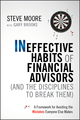 Ineffective Habits of Financial Advisors (and the Disciplines to Break Them): A Framework for Avoiding the Mistakes Everyone Else Makes (0470910321) cover image