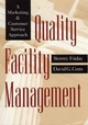 Quality Facility Management: A Marketing and Customer Service Approach (0471023221) cover image