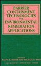Barrier Containment Technologies for Environmental Remediation Applications (0471132721) cover image