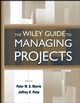 The Wiley Guide to Managing Projects (0471233021) cover image