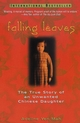 Falling Leaves: The True Story of an Unwanted Chinese Daughter (0471247421) cover image
