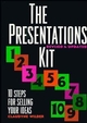 The Presentations Kit: 10 Steps for Selling Your Ideas, Revised and Updated Edition (0471310921) cover image