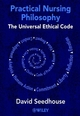 Practical Nursing Philosophy: The Universal Ethical Code (0471490121) cover image