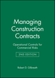 Managing Construction Contracts: Operational Controls for Commercial Risks, 2nd Edition (0471569321) cover image