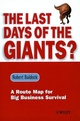 The Last Days of the Giants?: A Route Map for Big Business Survival (0471720321) cover image