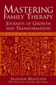 Mastering Family Therapy: Journeys of Growth and Transformation, 2nd Edition (0471757721) cover image