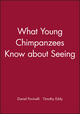 What Young Chimpanzees Know about Seeing (0631224521) cover image