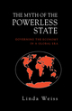The Myth of the Powerless State: Governing the Economy in a Global Era (0745615821) cover image