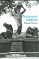 Postcolonial Criticism: History, Theory and the Work of Fiction (0745621821) cover image