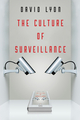 The Culture of Surveillance: Watching as a Way of Life (0745671721) cover image