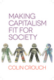Making Capitalism Fit For Society (0745672221) cover image