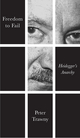 Freedom to Fail: Heidegger's Anarchy (0745695221) cover image