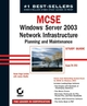 MCSE Windows Server 2003 Network Infrastructure Planning and Maintenance Study Guide: Exam 70-293 (0782142621) cover image