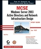 MCSE Windows Server 2003 Active Directory and Network Infrastructure Design Study Guide: Exam 70-297 (0782151221) cover image
