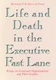 Life and Death in the Executive Fast Lane: Essays on Irrational Organizations and Their Leaders (0787901121) cover image